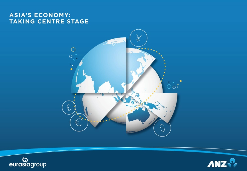 Asia economy taking centre stage report by Eurasia Group and ANZ
