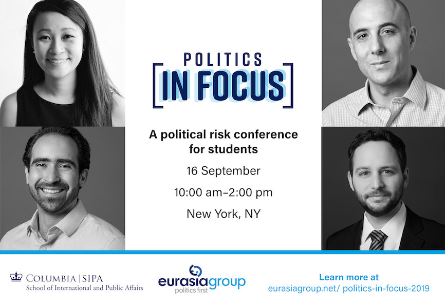 Eurasia Group and Columbia SIPA's 2019 Politics in Focus conference.
